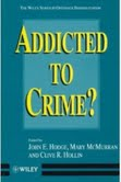 """Addicted to Crime"", de John E. Hodge, Mary McMurran y Clive R. Hollin"