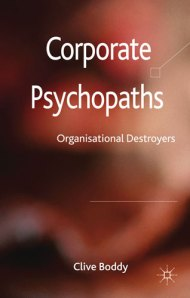 """Corporate Psychopaths: Organizational Destroyers"", de Clive Boddy"