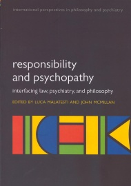 """Responsibility and psychopathy: Interfacing law, psychiatry and philosophy """